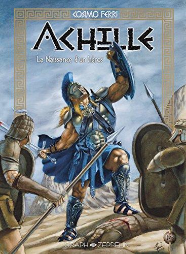 Achille - La Naissance d'un héros : Tome 1 eBook: Ferri, Cosimo ...