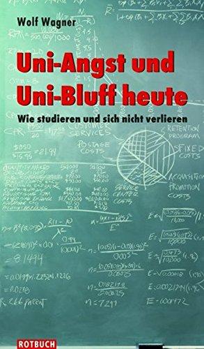 Uni-Angst und Uni-Bluff heute: Wie studieren und sich nicht verlieren (Rotbuch)