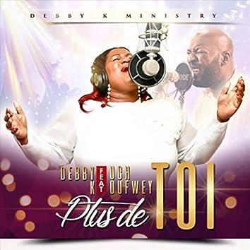 Plus De Toi (feat. Ugh Oufwey)