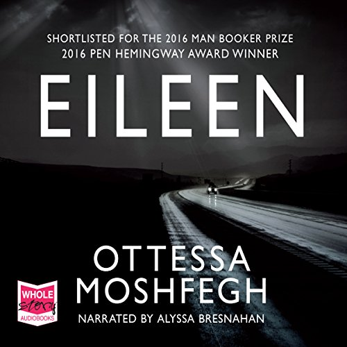 Eileen                   By:                                                                                                                                 Ottessa Moshfegh                               Narrated by:                                                                                                                                 Alyssa Bresnahan                      Length: 8 hrs and 46 mins     64 ratings     Overall 4.0