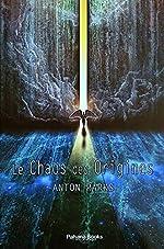 Le Chaos des origines d'Anton Parks