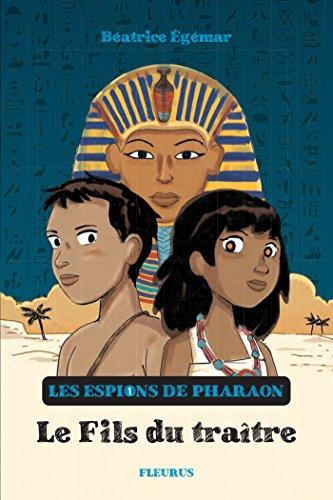 Le fils du traître (Les espions de pharaon t. 1) (French Edition)