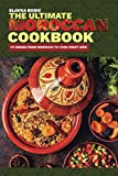 The Ultimate Moroccan Cookbook: 111 Dishes From Morocco To Cook Right Now (World Cuisines)