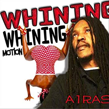 Whining Whining Motion