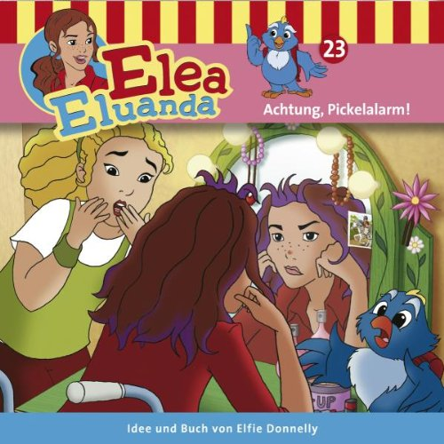 Elea Eluanda 23 - Achtung, Pickelalarm