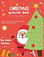 Christmas Activity Book for Kids- Ages 4-6: A Creative Holiday Coloring, Drawing, Tracing Mazes, Puzzles, Activities Book for Boys and Girls Ages 4,5 and 6 Years Old. includes Mazes, Doodle Pages, Coloring, Dots to Dots and More!