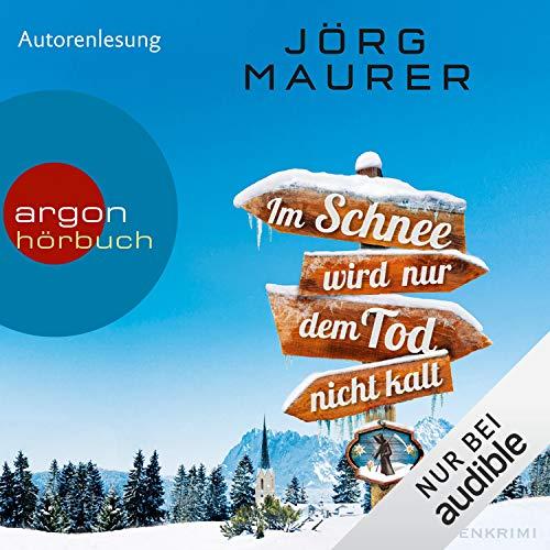 Im Schnee wird nur dem Tod nicht kalt: Hubertus Jennerwein 11