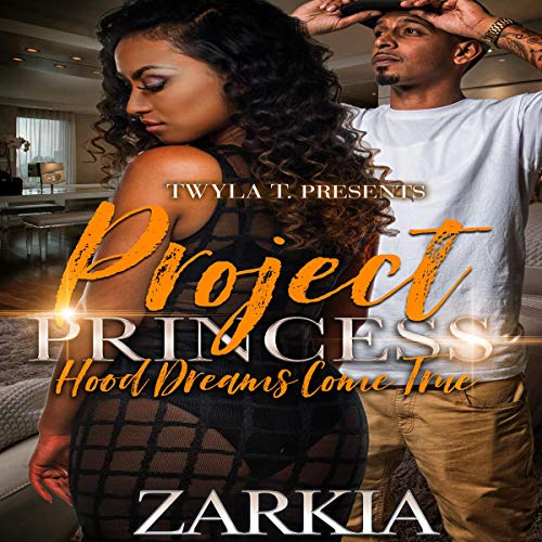Project Princess: Hood Dreams Come True Audiobook By Zarkia cover art