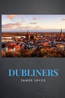 Dubliners by James Joyce: Dubliners by James Joyce