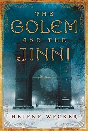 The Golem and the Jinni: A Novel by Helene Wecker (2013-04-23)