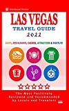 Las Vegas Travel Guide 2022: Shops, Arts, Entertainment and Good Places to Drink and Eat in Las Vegas, Nevada (Travel Guide 2022)