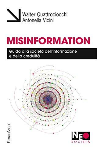 Misinformation. Guida alla società dell'informazione e della credulità