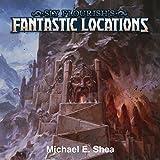 Sly Flourish's Fantastic Locations: Twenty Fantastic Locations for Your Fantasy Roleplaying Games