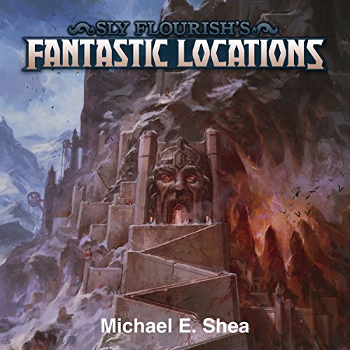 Sly Flourish's Fantastic Locations audiobook cover art