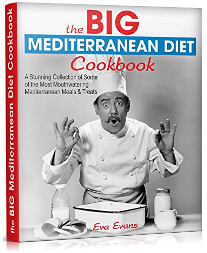 The BIG Mediterranean Diet Cookbook: A Stunning Collection of Some of the Most Mouthwatering Mediterranean Meals & Treats (English Edition)