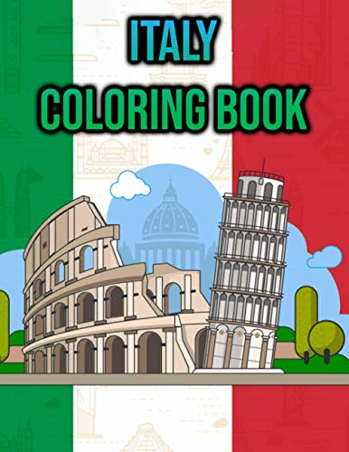 Italy Coloring Book: for Adults, Women, Kids   Beautiful Italian Landscapes, Landmarks, Rome, Venice, Traditions, Scooters, Pizza & More! - Italy Lover Gifts