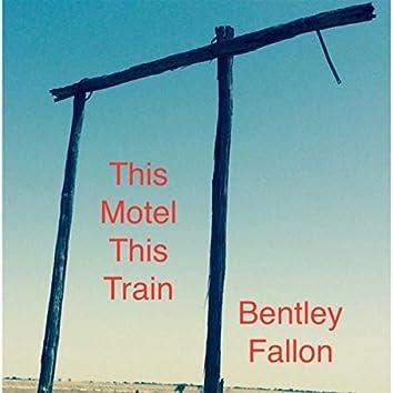 This Motel,This Train