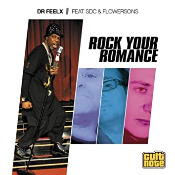 Dr Feelx (feat. SDC, Flowersons) [Rock Your Romance]