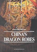 China's Dragon Robes (Art Media Scholarly Reprints)