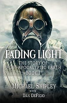 [Michael Shipley]のFading Light Book 1: Post-Apocalyptic Fantasy Fiction (English Edition)