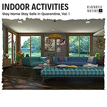 Indoor Activities - Stay Home Stay Safe In Quarantine, Vol. 1
