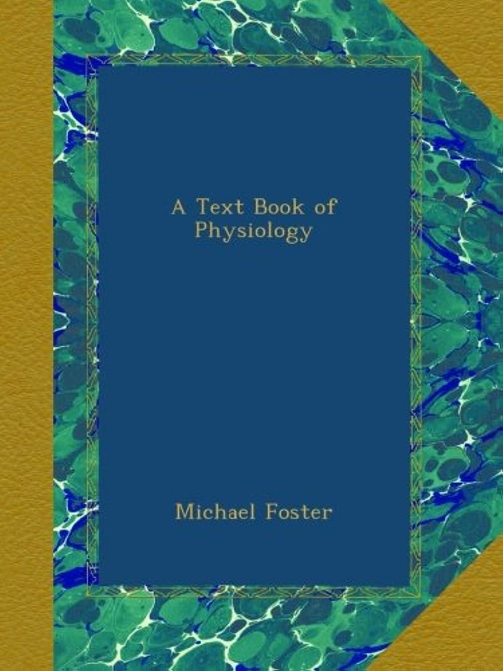 歴史的聞きます競合他社選手A Text Book of Physiology