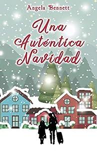 Una Auténtica Navidad par Angela Bennett
