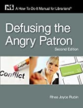 Defusing the Angry Patron: A How-To-Do-It Manual for Librarians, Second Edition (How to Do It Manuals for Librarians) by Rhea Joyce Rubin (2010-12-31)
