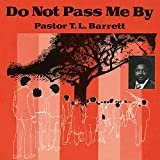 Do Not Pass Me By Vol. I