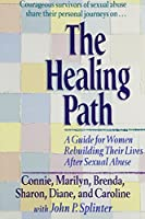 The Healing Path: A Guide for Women Rebuilding Their Lives After Sexual Abuse 0840792514 Book Cover