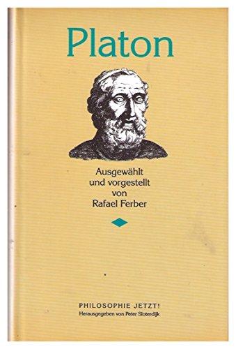 Philosophie Jetzt! Platon. Ausgewählt und vorgestellt von Rafael Ferber.