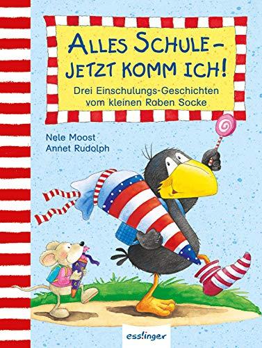 Alles Schule – jetzt komm ich!: Drei Einschulungs-Geschichten vom kleinen Raben Socke (Der kleine Rabe Socke)