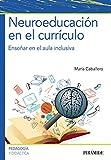 Neuroeducación en el currículo: Enseñar en el aula inclusiva (Psicología)