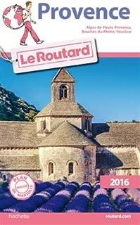 Guide du Routard Provence 2016: Alpes-de-Haute-Provence, Bouches-du-Rhone, Vaucluse (French Edition)