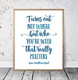 8 x 12 Inch Frame Wood Sign, Turns Out Not Where But Who You Are With Dave Matthews Band Quote DMB Lyrics Teen Room Decor DMB Wall Art Dorm Room Decor Girls Nursery Wood Pallet Design Wall Art Sign Plaque with Frame wooden sign
