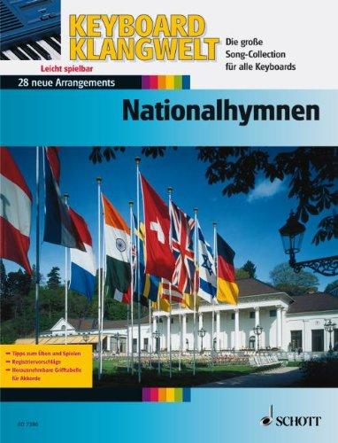 Nationalhymnen: 28 leichte Super-Sound-Arrangements (mit Grifftabelle). Keyboard. (Keyboard Klangwelt)