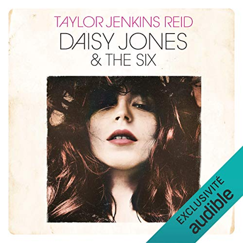 Daisy Jones And The Six Livre Audio Taylor Jenkins Reid Audible Fr