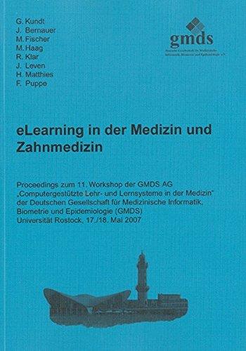 eLearning in der Medizin und Zahnmedizin: Proceedings zum 11. Workshop der GMDS AG Computergestützte Lehr- und Lernsysteme in der Medizin, Universität ... Medizinischen Informatik und Bioinformatik)