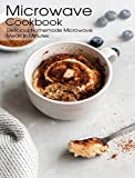 Microwave Cookbook: Delicious Homemade Microwave Meals in Minutes