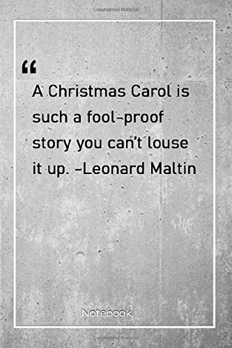 A Christmas Carol is such a fool-proof story you can't louse it up. -Leonard Maltin: Notebook with Unique Golden Marble Touch| christmas | Journal & Notebook | 120 Pages  6'x9'