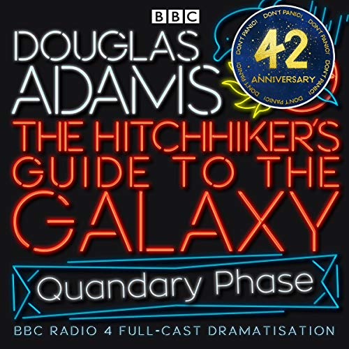 The Hitchhiker's Guide to the Galaxy, The Quandary Phase (Dramatised)