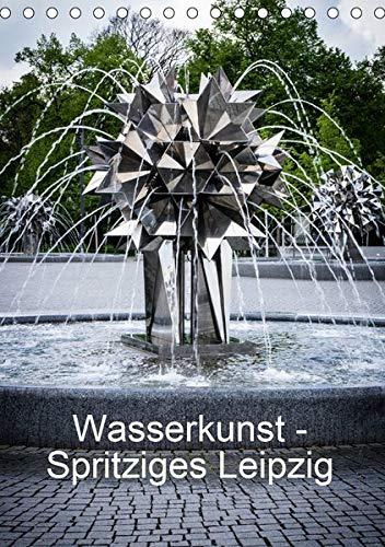 Wasserkunst - Spritziges Leipzig (Tischkalender 2020 DIN A5 hoch): Die Vielfalt an Brunnen in Leipzig. (Monatskalender, 14 Seiten ) (CALVENDO Orte)