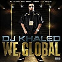 We Global (Explicit) by DJ Khaled (2008-09-16)