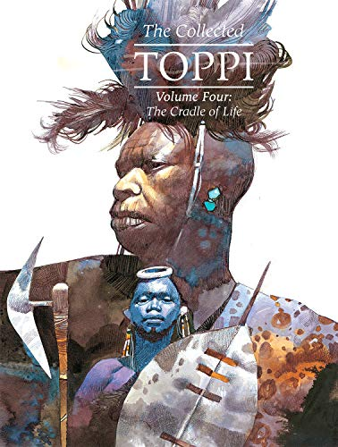 The Collected Toppi Vol.4: The Cradle of Life
