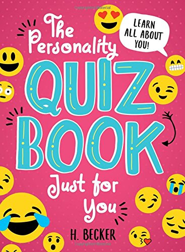 Compare Textbook Prices for The Personality Quiz Book Just for You: An Activity Book of Questions for Tweens to Journal and Play! The Perfect Road Trip Essential, Stocking Stuffer, and More Illustrated Edition ISBN 0760789265693 by Becker, H.