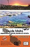 Guide Malte: expatriation, travail,...