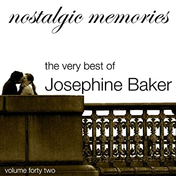 Nostalgic Memories-The Very Best Of Josephine Baker-Vol. 42