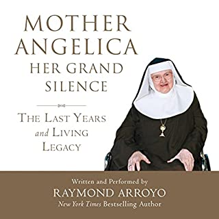 Mother Angelica: Her Grand Silence audiobook cover art