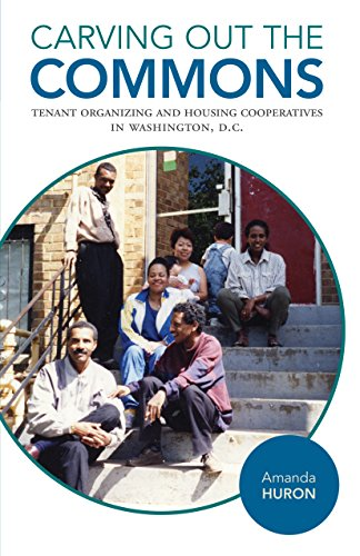 Carving Out the Commons: Tenant Organizing and Housing Cooperatives in Washington, D.C. (Diverse Economies and Livable Worlds Book 2) (English Edition)