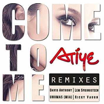 Come To Me: Remixes